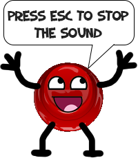 Press ESC to STOP the sounds.